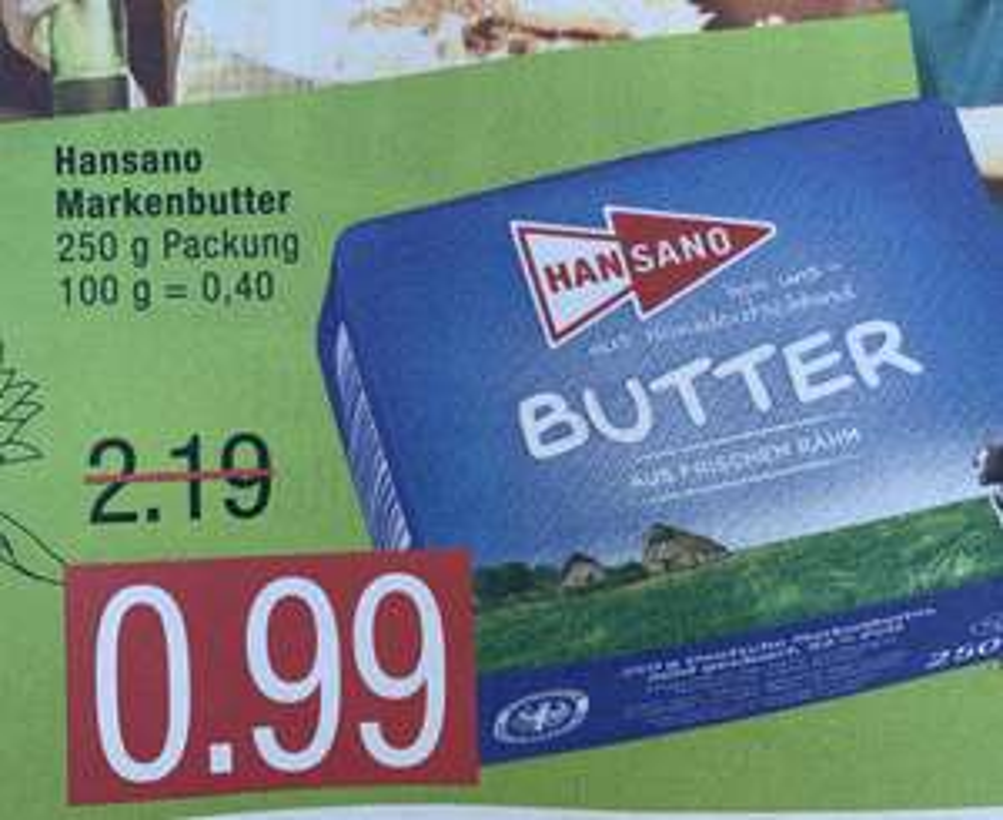 [Marktkauf / Edeka Nord] 250g Hansano Butter für 0,99€ (4,-/kg) ab 23.04.2019