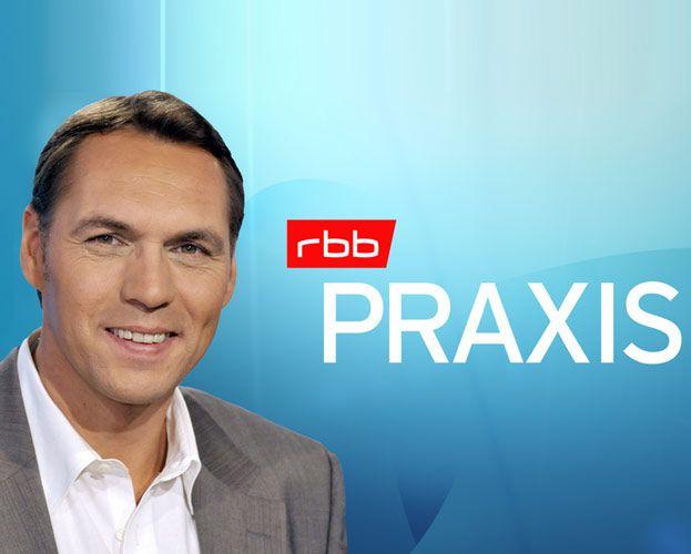 Berlin : rbb PRAXIS - Freikarten - Termine : 12 + 19.6