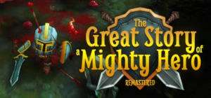 The Great Story of a Mighty Hero - Remastered (PC) kostenlos