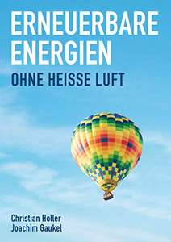 Christian Holler & Joachim Gaukel: Erneuerbare Energien: Ohne Heiße Luft