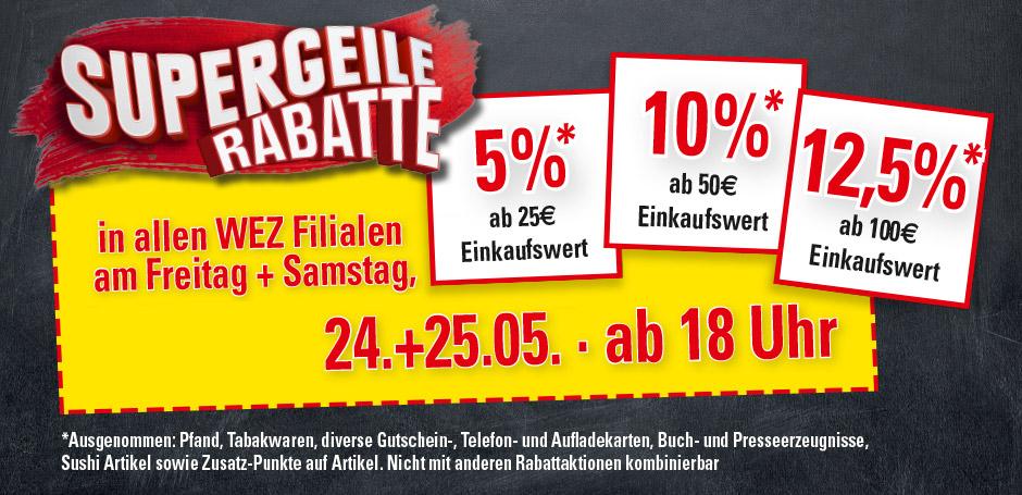 Rabatt-Aktion bis max. 12,5% (ab 100€ Einkaufswert) in allen WEZ-Märkten am 24 und 25 Mai