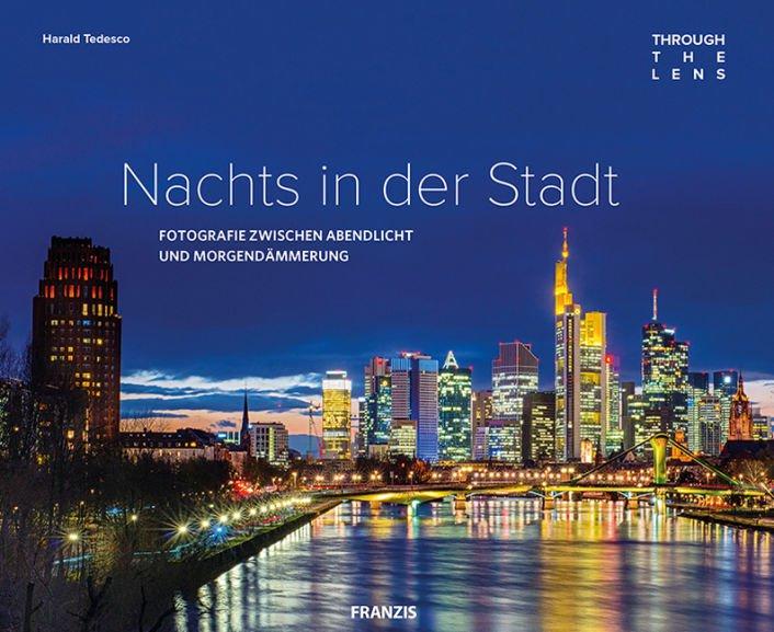 Lernbücher Fotografie - bis zu 80% Rabatt - z.B. Nachts in der Stadt - Fotografie zwischen Abendlicht und Morgendämmerung für 15,99€