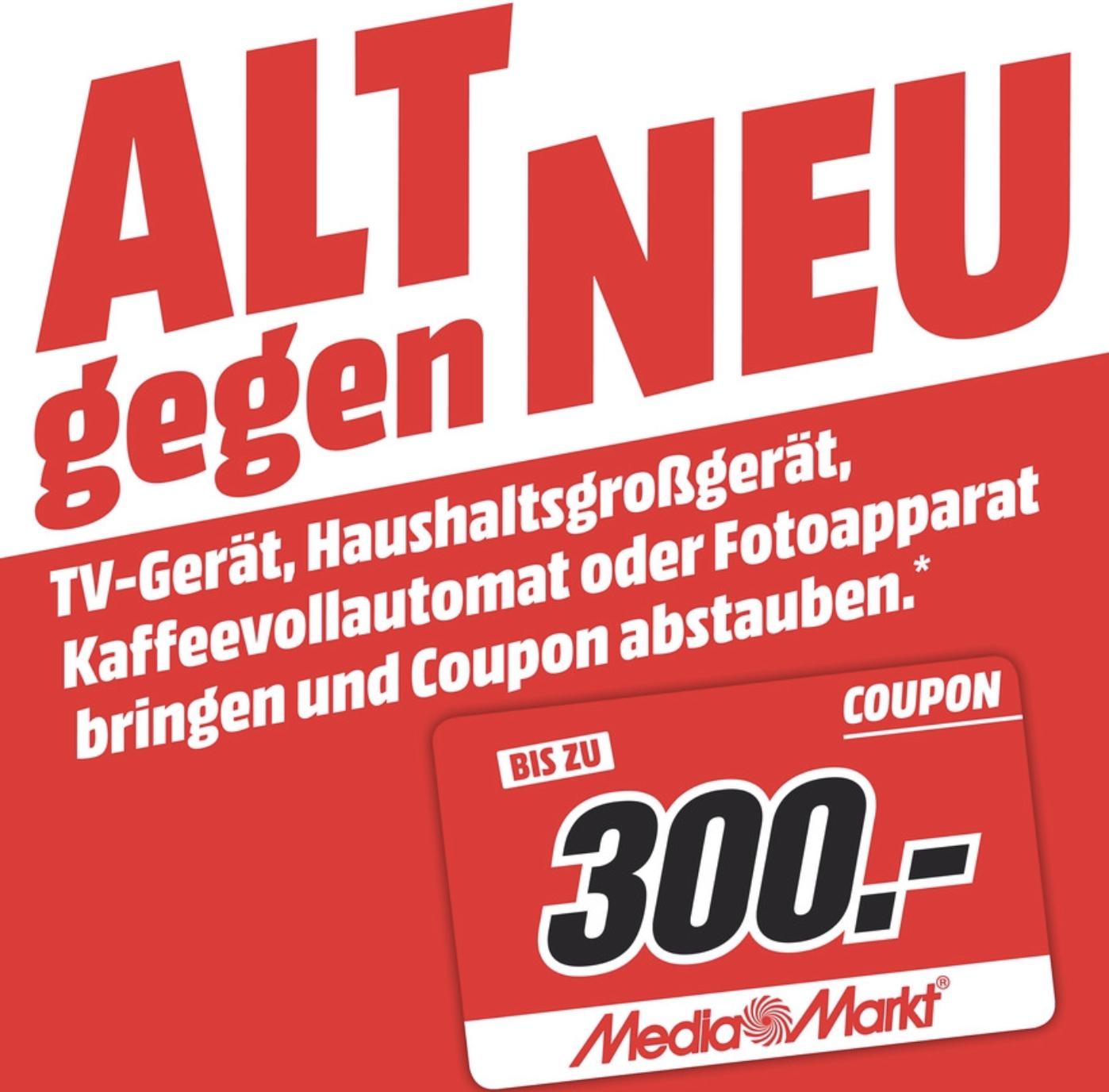ALT gegen NEU: TV, Haushaltsgroßgerät, Kaffeevollautomat oder Fotoapparat  - von 30€ bis 300€ als Coupon ab 299€ - MediaMarkt Chemnitz