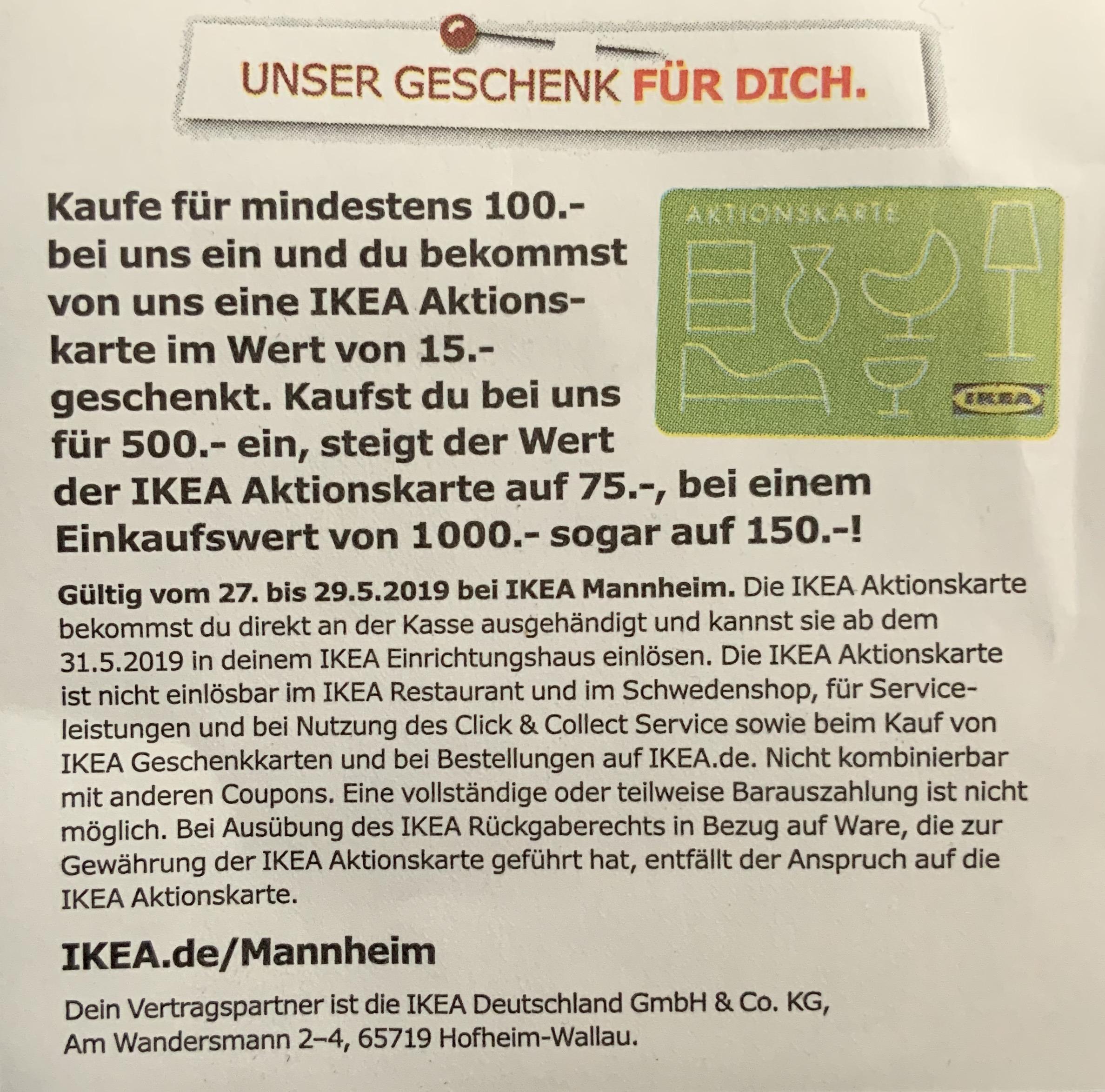 [Lokal IKEA Mannheim] 27.05. - 29.05. Aktionskarte über 15 Euro ab Einkauf über 100 Euro, 75 Euro ab 500 Euro, 150 Euro ab 1000 Euro