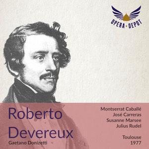 """[Opera Depot] """"Roberto Devereux"""" von Gaetano Donizetti mit Montserrat Caballé und José Carreras als Gratis-Download"""