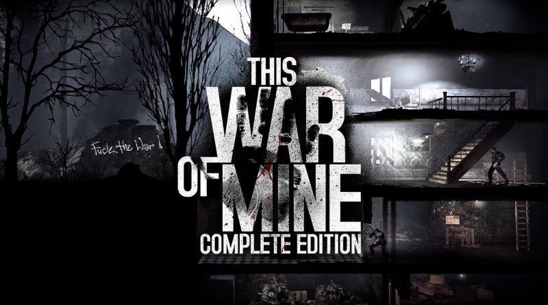 This War of Mine: Complete Edition (Steam) für 11,66€ (Steam Store)