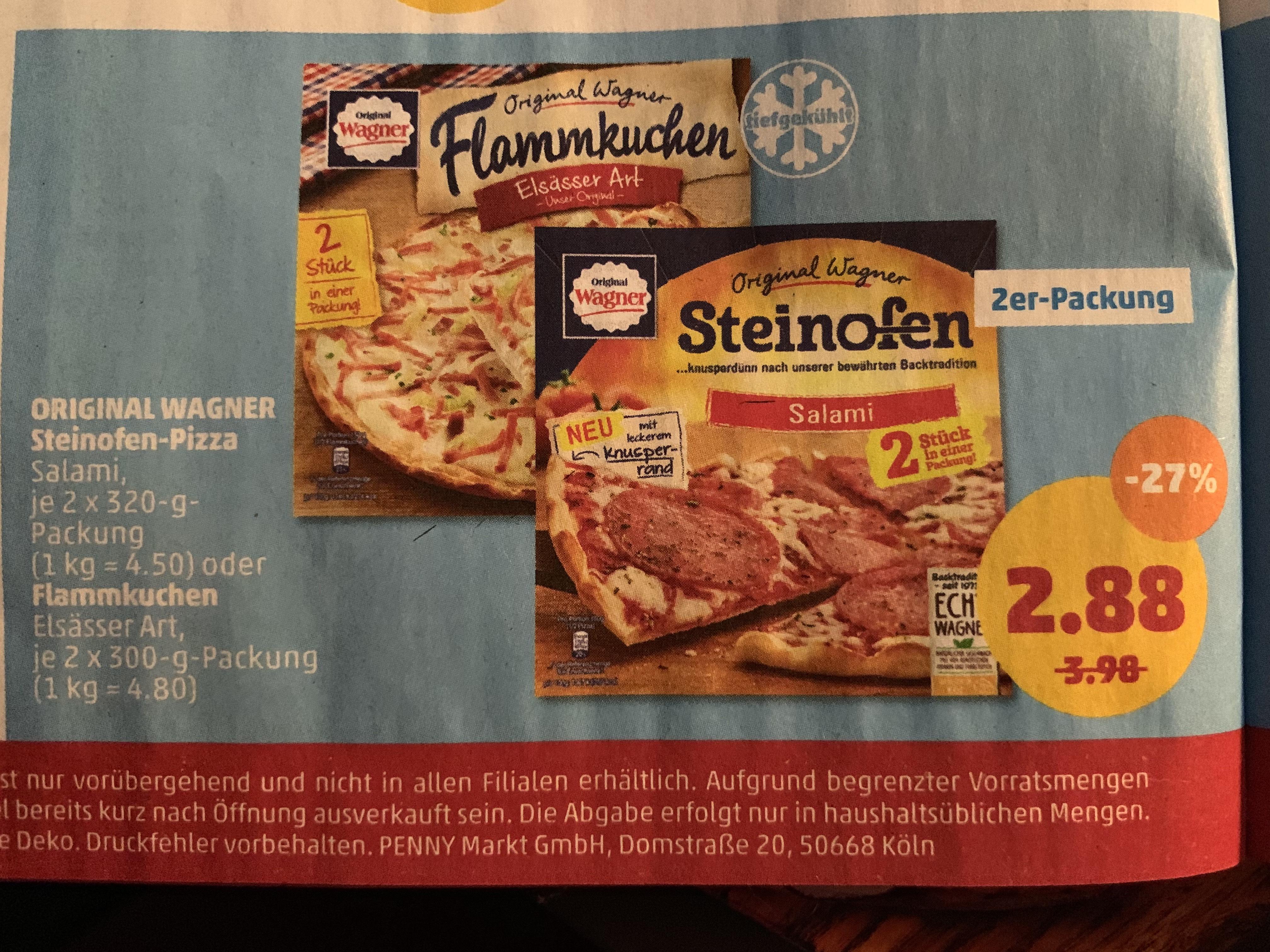 2 x Wagner Steinofen Pizza Salami oder Flammenkuchen, Barilla 0,69€ 500gr , Grünländer 1,27€ ab Montag Penny