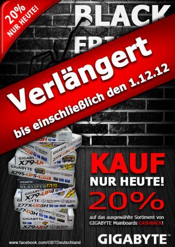 Verlängert !!!! KAUF NUR HEUTE 1.12.2012! 20% auf das ausgewählte Sortiment von GIGABYTE Mainboards Black Friday CASHBACK!