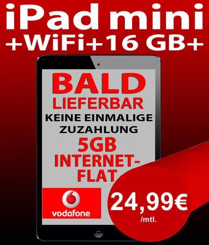 Ipad mini 16 GB Cellular für 1 € + 5GB/Mon Vodafone 7,2 Mbit 24,99/Monat für Studenten