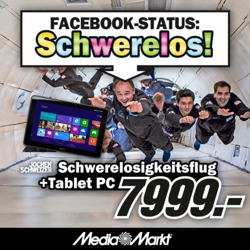 (MEDIA MARKT + BUNDESWEIT) SCHWERELOS FLUG + ACER TABLET für 7999€