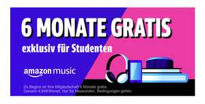 [Prime Student] Amazon Music Unlimited 6 Monate kostenlos