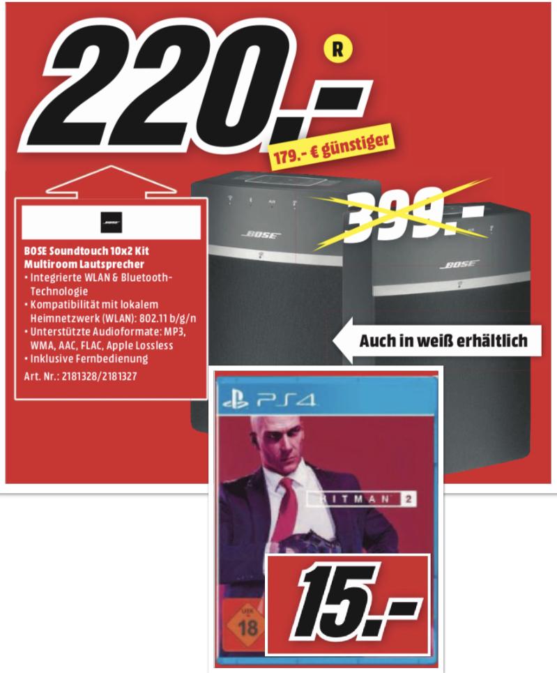 Lokal MediaMarkt Mülheim: 2 Stück Bose SoundTouch 10 für 220€ oder Hitman 2 PS4 für 15€ usw.