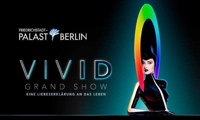 [Lokal Berlin] Friedrichstadtpalast Vivid Grandshow 2 Tickets zum Preis von einem für Kategorie 3 oder teurer