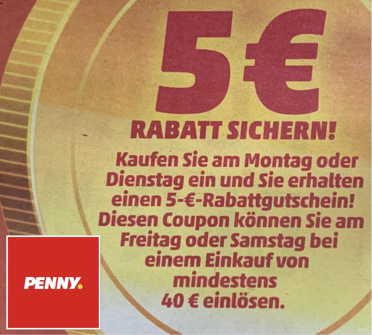 Montag o. Dienstag bei Penny einkaufen und 5€ Rabatt-Gutschein für den nächsten Einkauf erhalten (MBW 40)