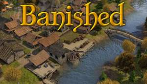 Banished (Steam + DRM-freien Download) für 4,52€ im Humble Store