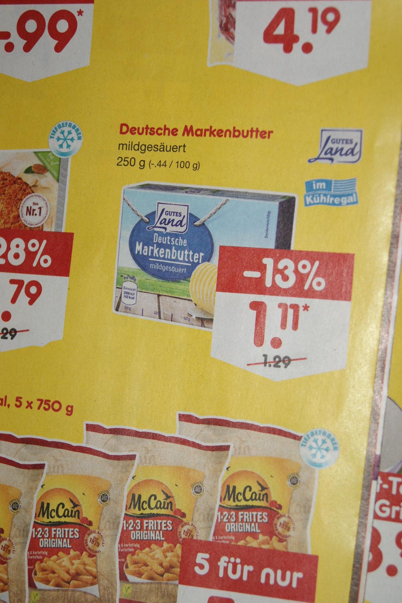 Deutsche Markenbutter für 1,11 Euro ab 12.9. bei netto bundesweit. Derzeitiger Bestpreis!