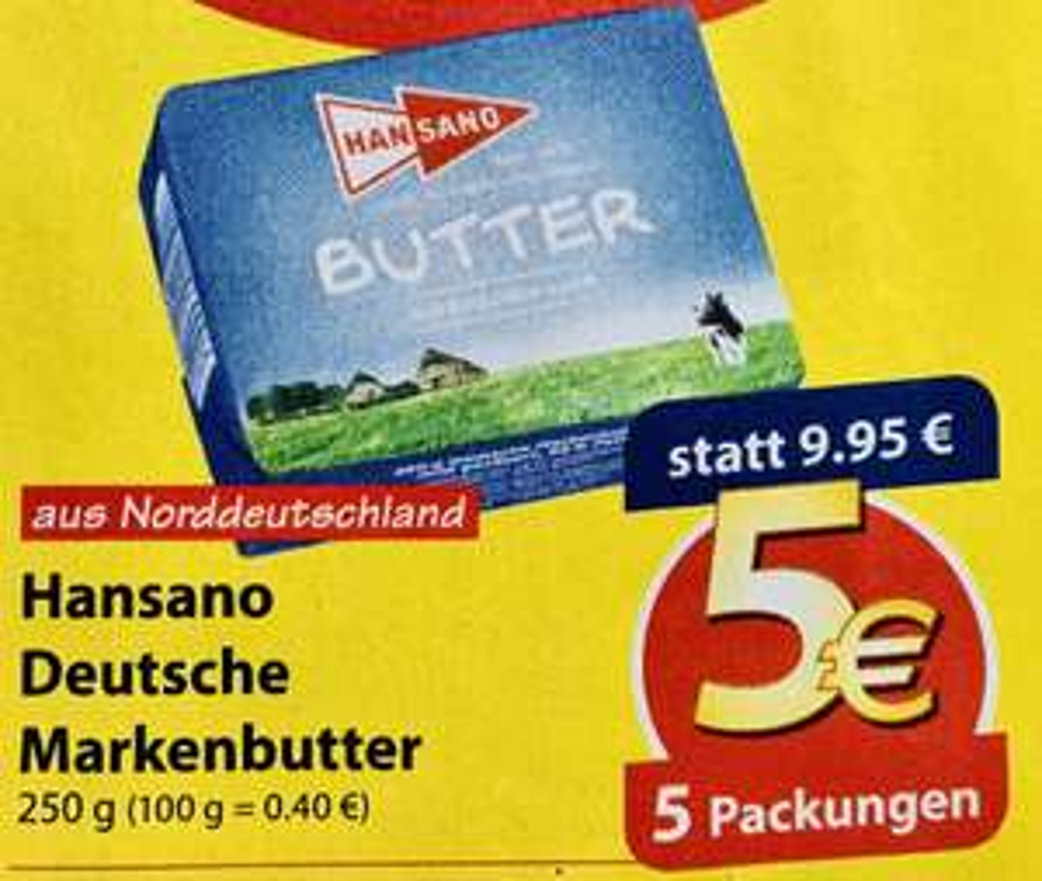 Lokal Famila Nordost: 5 Pakete HANSANO Deutsche Markenbutter für nur 5€