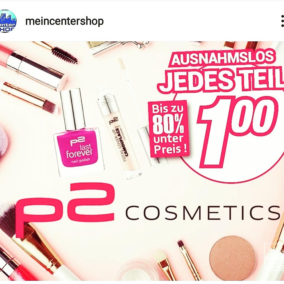LOKAL div. Centershops - P2 Cosmetics  bis zu 80% günstiger bei Centershop