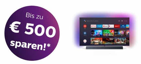bis zu 500€ Sofortbonus auf Ambilight TVs von Philips z.b. Media Markt/Saturn