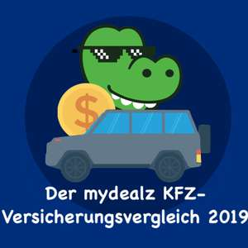 Die alljährliche mydealz-Kfz-Übersicht 2019: die Versicherer und Vergleicher im Preischeck