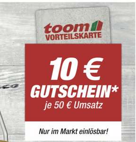 [Toom] 10€ Gutschein je 50€ Umsatz mit Toom Vorteilskarte