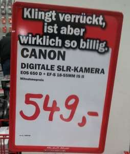[Lokal Bochum und Dortmund Mediamarkt] Canon Eos 650 D Kit inkl 18-55 IS II Objektiv (so lange Vorrat reicht) 549 bzw 555 Euro