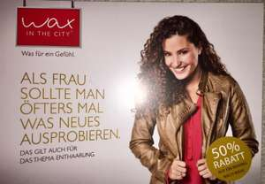 [Lokal Heidelberg] 50% Rabatt bei Wax in the City!!!!