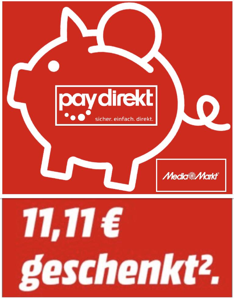 11,11€ Geschenkt bei Zahlung mit Paydirekt ab 50€ Einkaufswert - [MediaMarkt]
