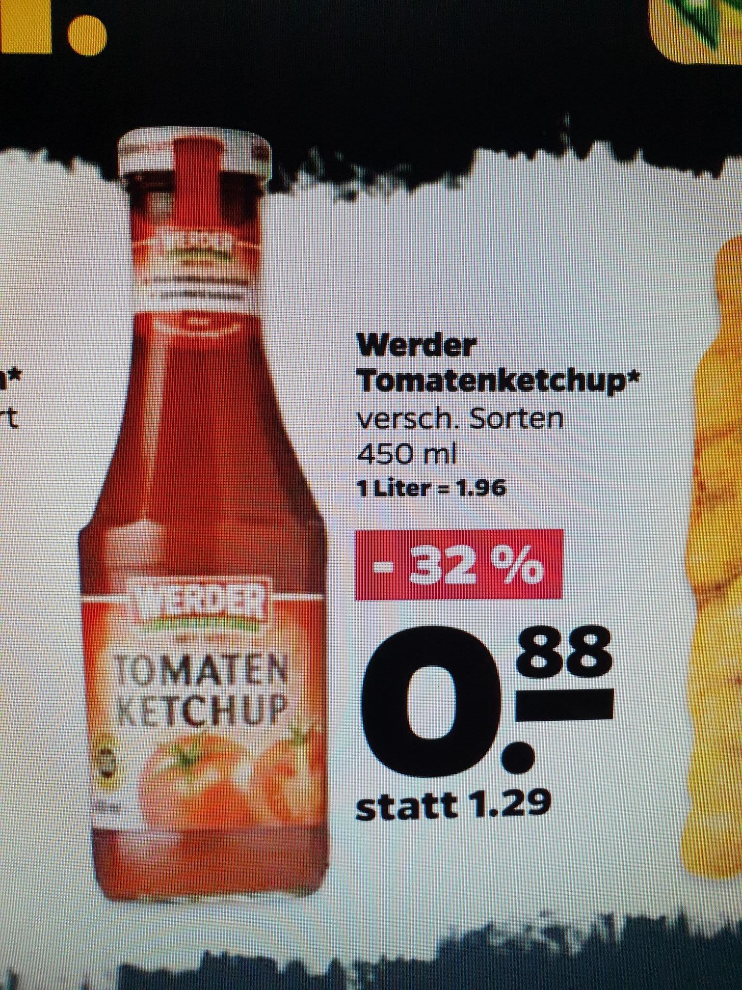 (Netto Scottie + Real-Markt) Werder Ketchup verschiedene Sorten 450ml-Flasche 0,88€ /ab Donnerstag a. Kaufland