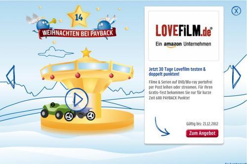 Payback: 30 Tage umsonst Lovefilm + 600 Punkte (6€), man braucht kein Neukunde zu sein (nicht für Bestandskunden!)
