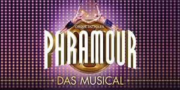 """Musical """"Cirque du Soleil Paramour"""" in Hamburg (PK3 und höher)"""