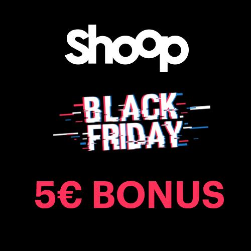 [Shoop.de] 5€ Cashback-Bonus bei 10€ MBW für Neu- & Bestandskunden BlackFriday Aktion 2019
