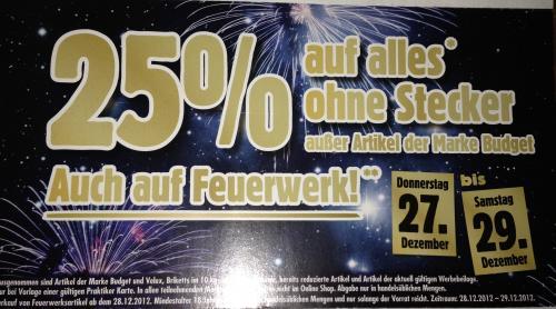 Praktiker offline 25 % auf alles ohne Stecker* auch auf Feuerwerk vom 27.12.2012 - 29.12.2012 bundesweit**