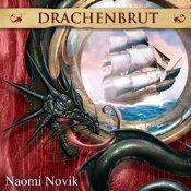 [audible] Naomi Novik – Drachenbrut (Die Feuerreiter Seiner Majestät 1)