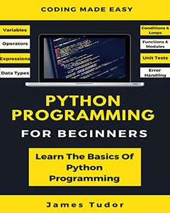 [Amazon Kindle] Python Programming For Beginners: Learn The Basics Of Python Programming (Python Crash Course, Programming for Dummies)