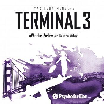 """Gratis Hörbuch  Terminal 3 """"Weiche Ziele"""" @ gratis-entertain"""