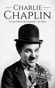Charlie Chaplin: A Life From Beginning to End (eBook) kostenlos (Amazon)