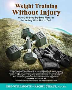 [Amazon Kindle eBook] Weight Training Without Injury: Over 350 Step-by-Step Pictures Including What Not to Do! (English Edition)