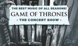 "2 Tickets ""GAME OF THRONES: The Concert Show"" im Februar / div. Städte"