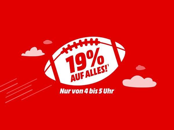 Zum Super Bowl: Zwischen 4 und 9 Uhr 19% Rabatt auf das gesamte Sortiment (sofort verfügbare Ware, keine Marktabholung)
