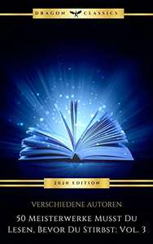 gratis EBook - 50 Meisterwerke Vol. 1-3 (gesamt 44.450 Seiten!)