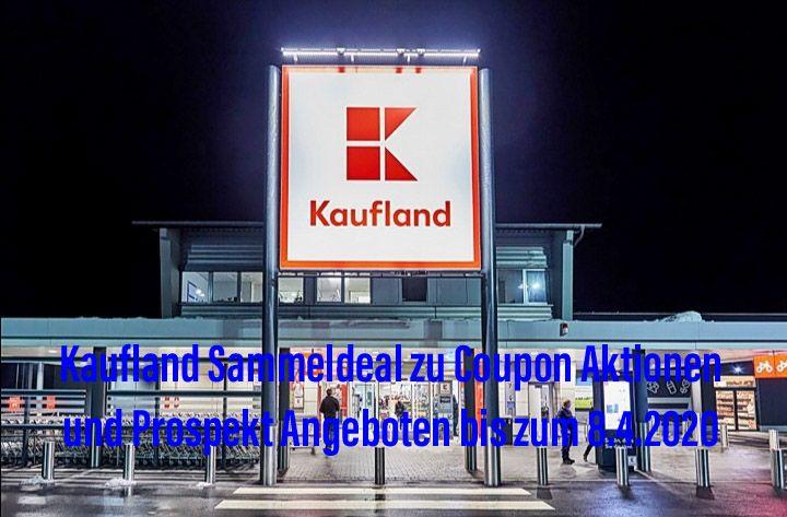 Kaufland Sammeldeal zu Coupon Aktionen und Prospekt Angeboten bis zum 8.4.2020