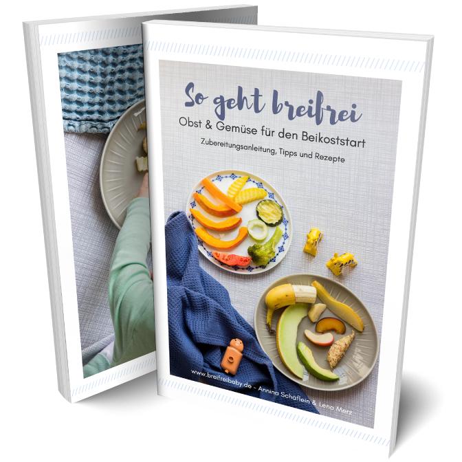 So geht breifrei – Obst und Gemüse für den Beikoststart (für Babys und Kleinkinder) kostenlos als PDF