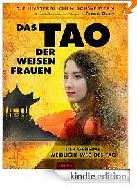 Das Tao der weisen Frauen: Der geheime weibliche Weg des Tao [Kindle Edition]