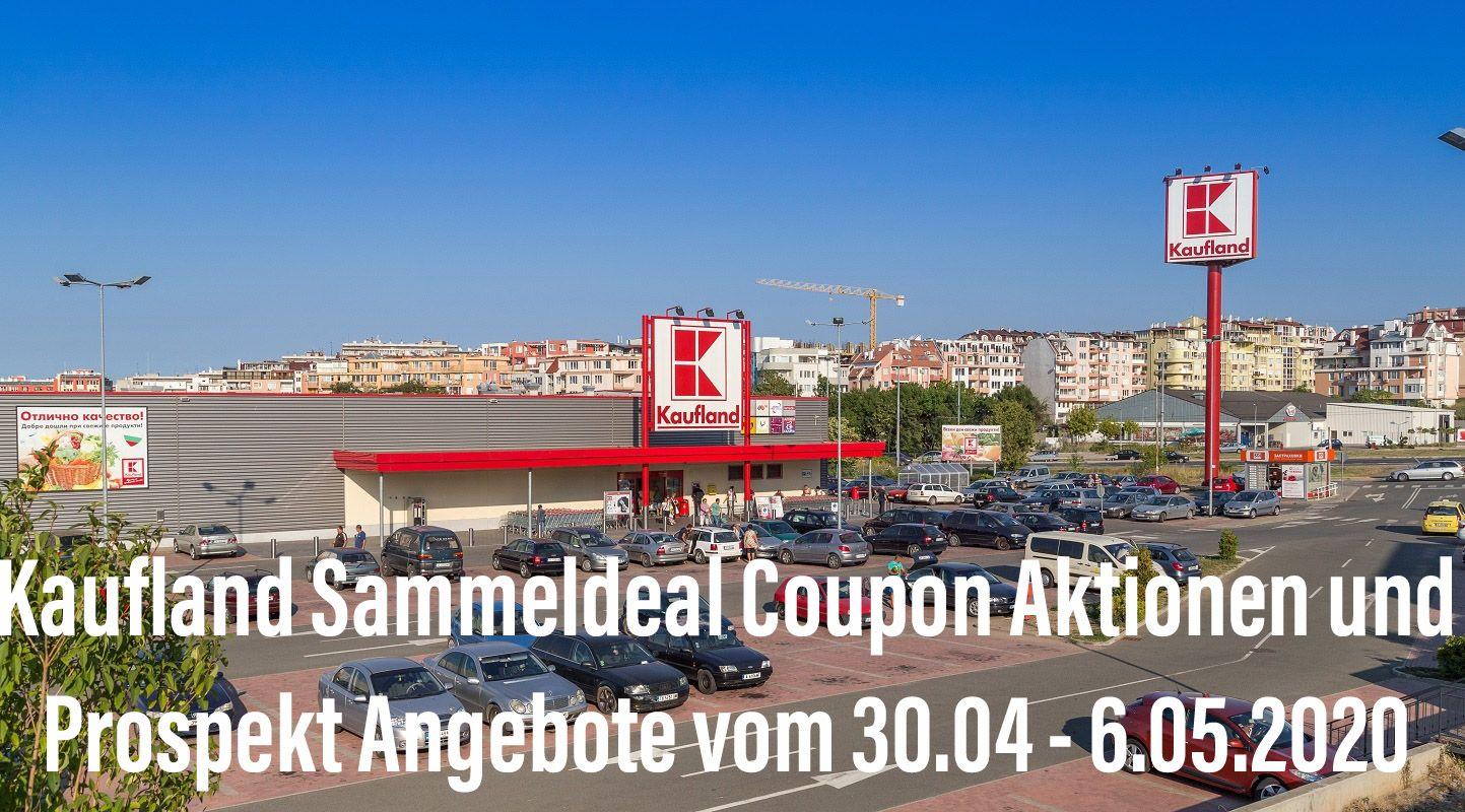 Kaufland Sammeldeal Coupon Aktionen und Prospekt Angebote vom 30.04 - 6.05.2020