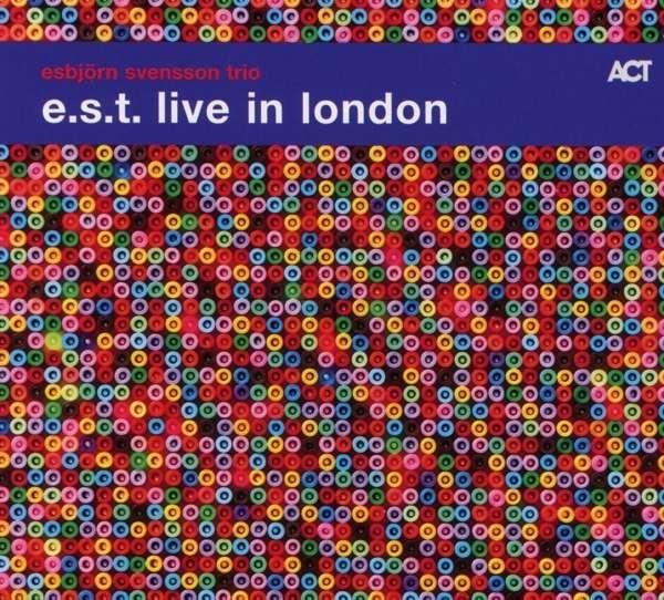 E.S.T. - Esbjörn Svensson Trio: Live In London [2CD]