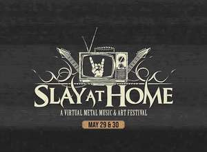 Kostenloses Metal Festival via YT - Slay At Home - Metal Injection