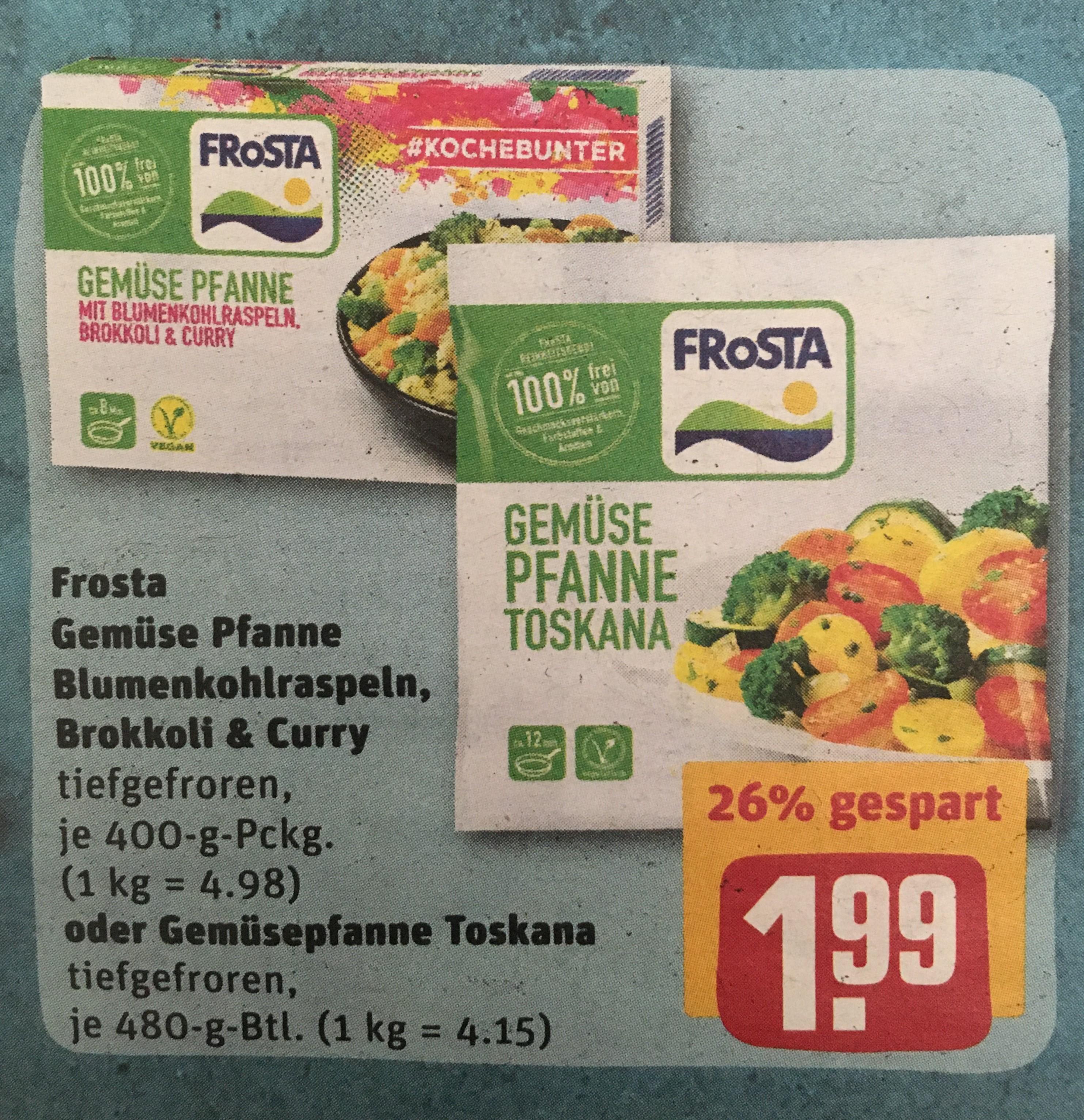 FROSTA Gemüsepfanne Toskana 480g oder Gemüse Pfanne Blummenkohlraspeln, Brokkoli & Curry 400g [REWE]
