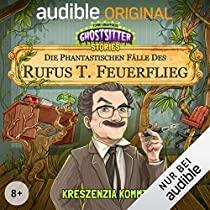Audible Die Phantastischen Fälle des Rufus T.Feuerflieg 1 - 3 Kostenlose Hörspiele (Ghostsitter Stories)