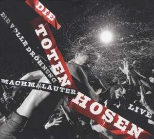 Die Toten Hosen Live - Machmalauter - Die volle Dröhnung